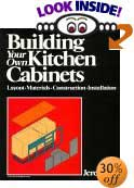 Building Your Own Kitchen Cabinets: Layout-Materials-Construction-Installation by Jere Cary
