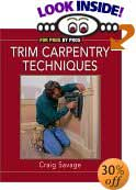 Trim Carpentry Techniques: Installing Doors, Windows, Base and Crown by Craig Savage, Lee Hov (Illustrator)