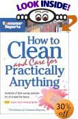 How to Clean and Care for Practically Anything by Consumer Reports (Editor)