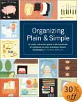 Organizing Plain and Simple: A Ready Reference Guide With Hundreds Of Solutions to Your Everyday Clutter Challenges by Donna Smallin