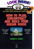How to Plan, Subcontract and Build Your Dream House by Warren V. Jaeger
