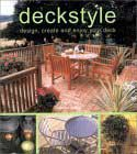 Deckstyle: Design, Create and Enjoy Your Deck by Joanna Smith (Editor)
