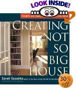 Creating the Not So Big House: Insights and Ideas for the New American Home by Sarah Susanka, Grey Crawford (Photographer)