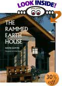 The Rammed Earth House (Real Goods Independent Living Book) by David Easton, Cynthia Wright (Photographer), David Eaton