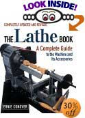 The Lathe Book: A Complete Guide to the Machine and Its Accessories by Ernie Conover