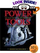 Power Tools: An Electrifying Celebration and Grounded Guide by Sandor Nagyszalanczy
